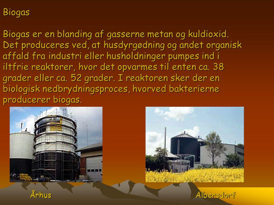 Biogas Biogas er en blanding af gasserne metan og kuldioxid