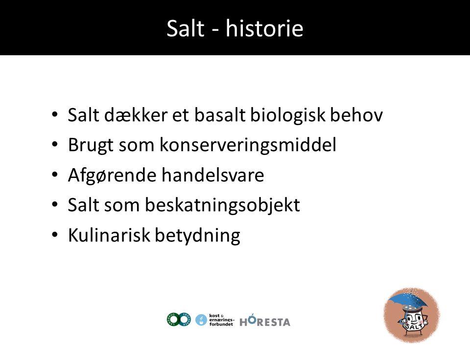Salt - historie Salt dækker et basalt biologisk behov