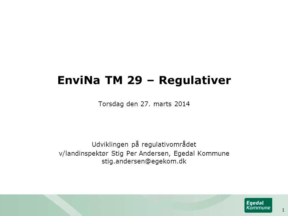 EnviNa TM 29 – Regulativer Torsdag den 27. marts 2014