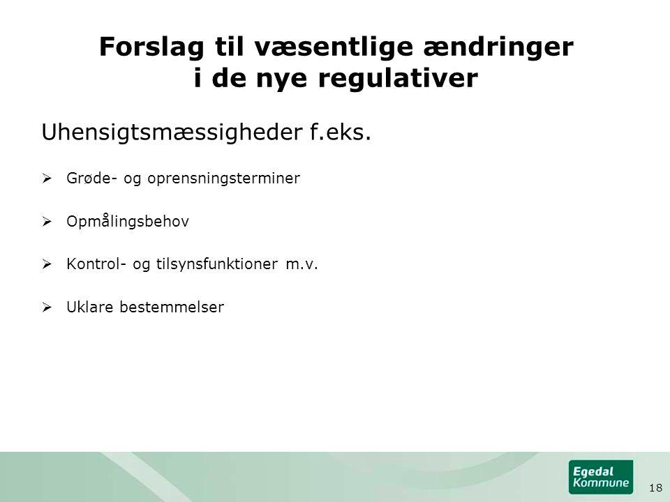 Forslag til væsentlige ændringer i de nye regulativer