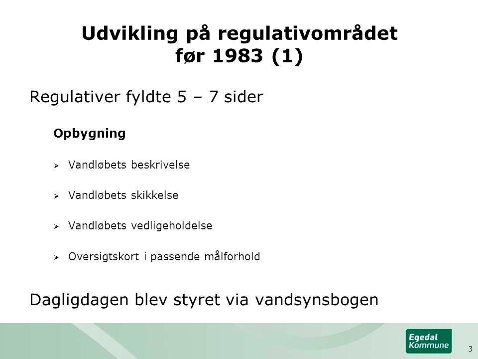 Udvikling på regulativområdet før 1983 (1)
