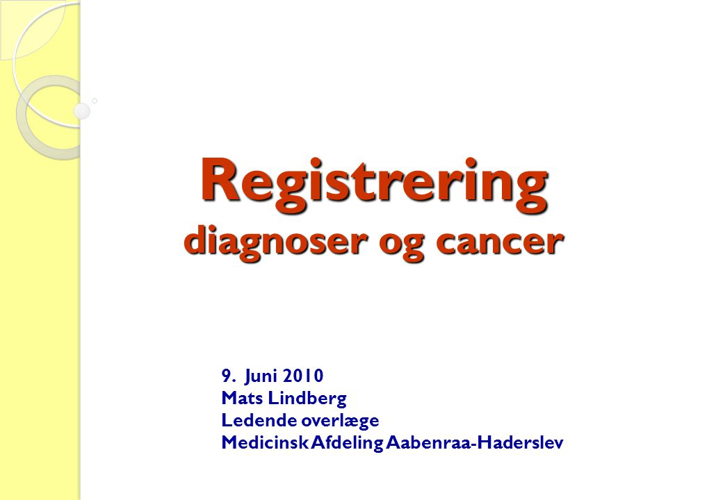 Registrering diagnoser og cancer