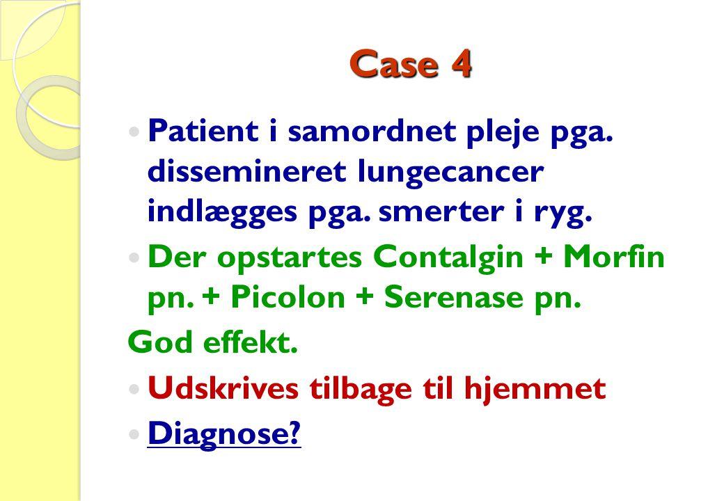Case 4 Patient i samordnet pleje pga. dissemineret lungecancer indlægges pga. smerter i ryg.