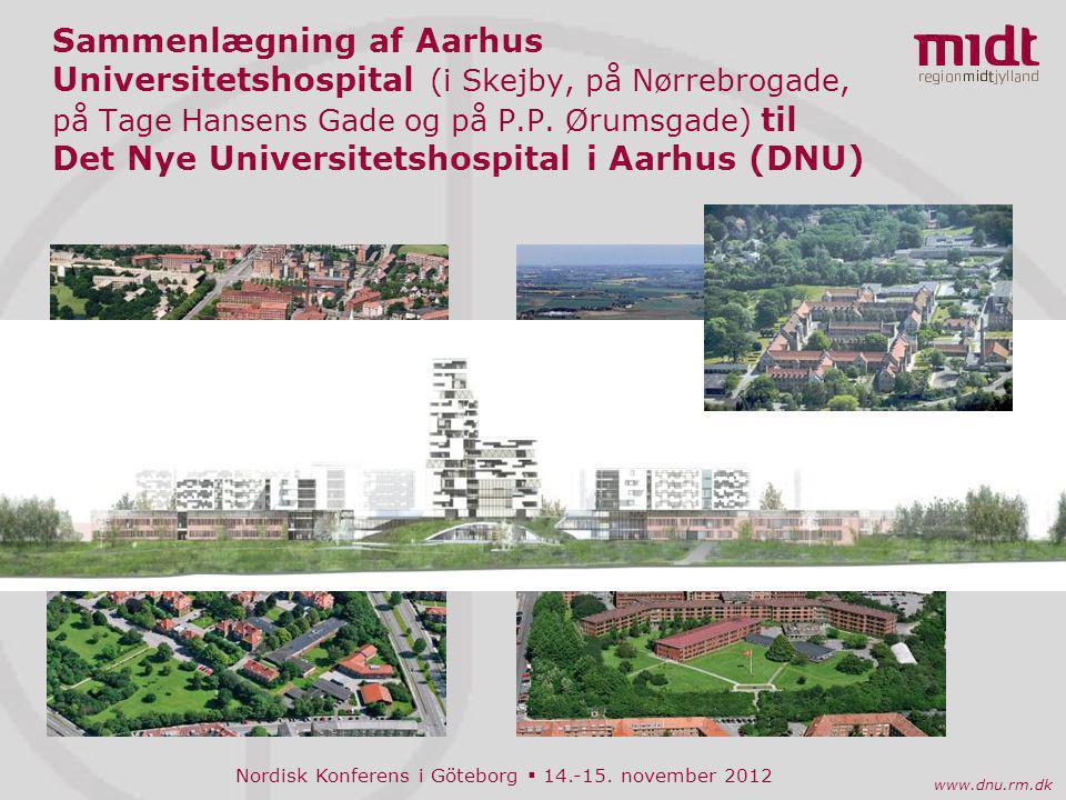 Sammenlægning af Aarhus Universitetshospital (i Skejby, på Nørrebrogade, på Tage Hansens Gade og på P.P.