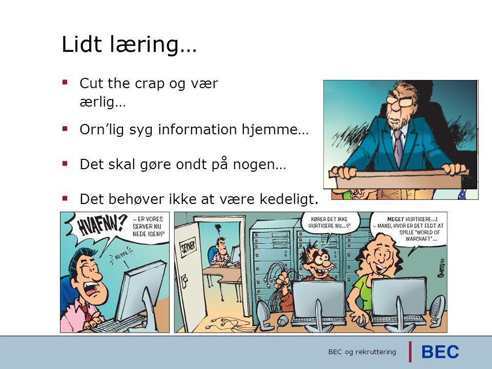 Lidt læring… Cut the crap og vær ærlig…