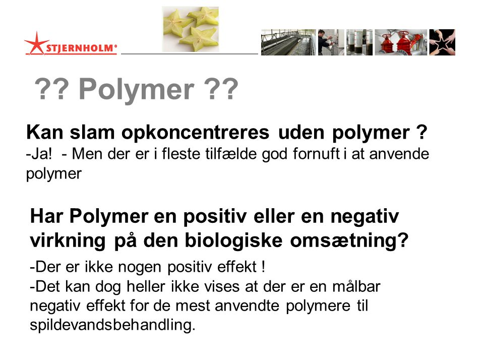 Polymer Kan slam opkoncentreres uden polymer