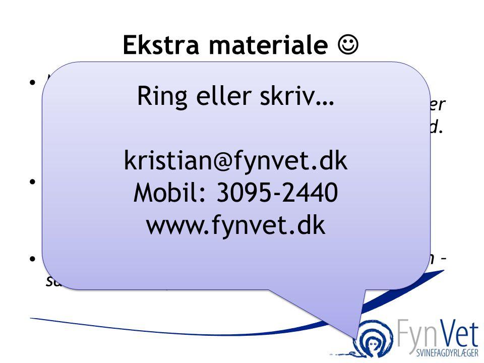 Ekstra materiale  Ring eller skriv… kristian@fynvet.dk