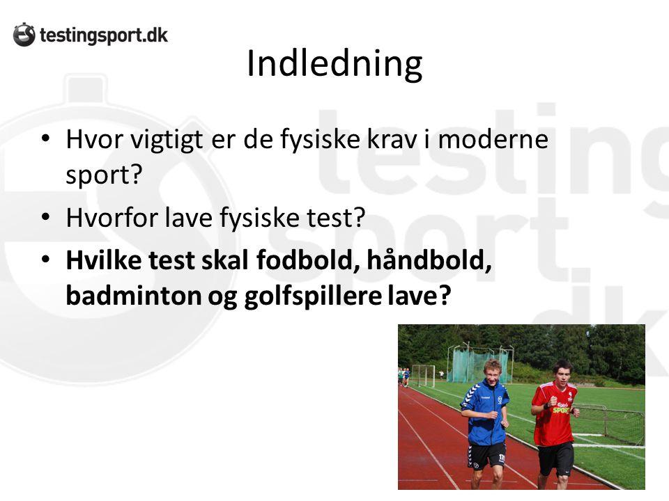 Indledning Hvor vigtigt er de fysiske krav i moderne sport
