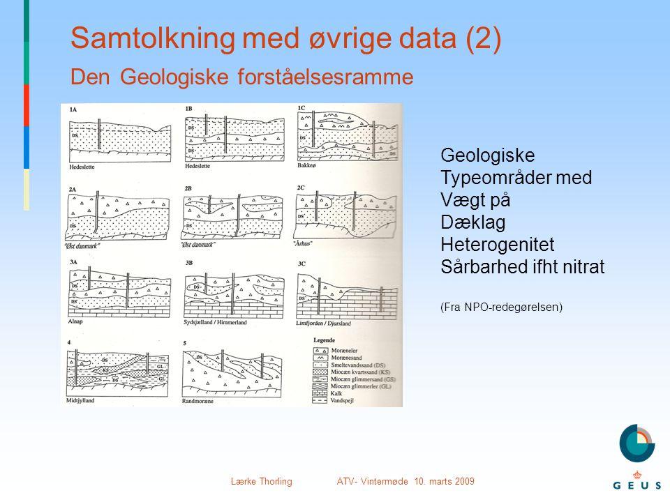 Samtolkning med øvrige data (2) Den Geologiske forståelsesramme