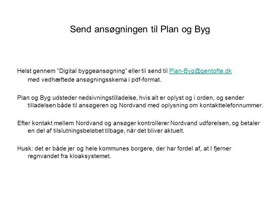 Send ansøgningen til Plan og Byg