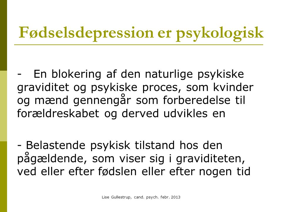 Fødselsdepression er psykologisk