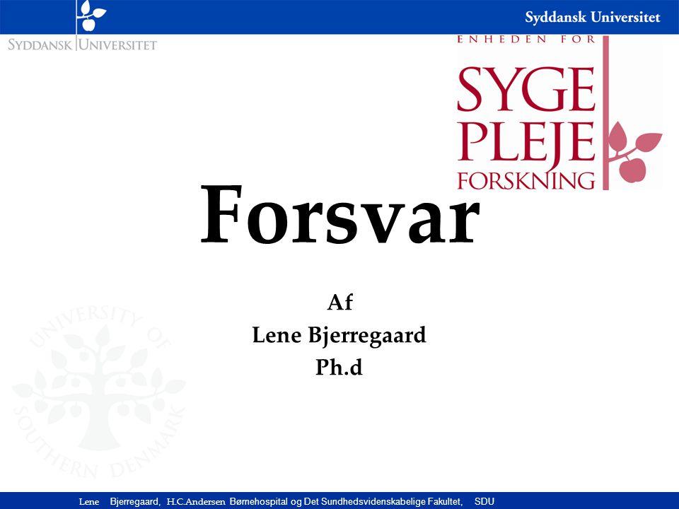 Af Lene Bjerregaard Ph.d