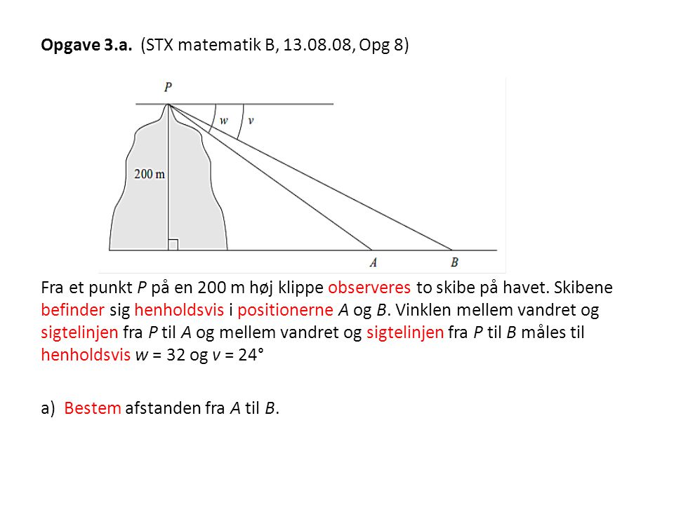 Opgave 3. a. (STX matematik B, 13. 08