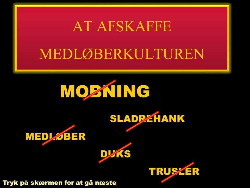AT AFSKAFFE MEDLØBERKULTUREN