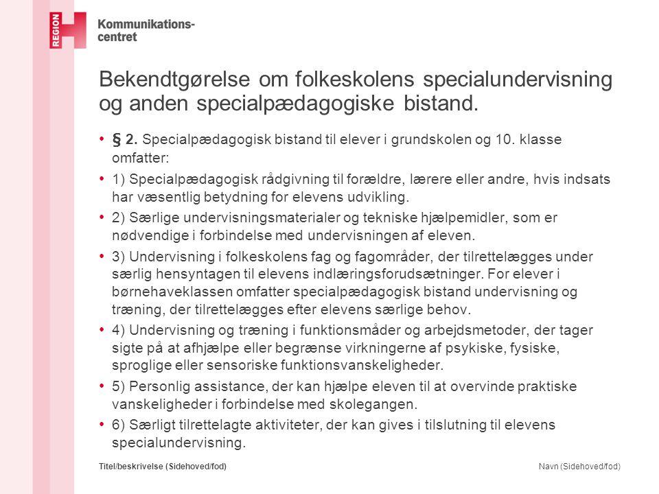 Bekendtgørelse om folkeskolens specialundervisning og anden specialpædagogiske bistand.