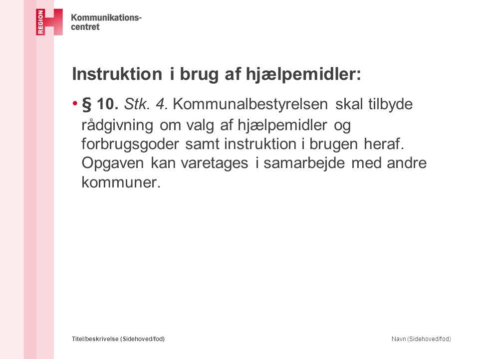 Instruktion i brug af hjælpemidler: