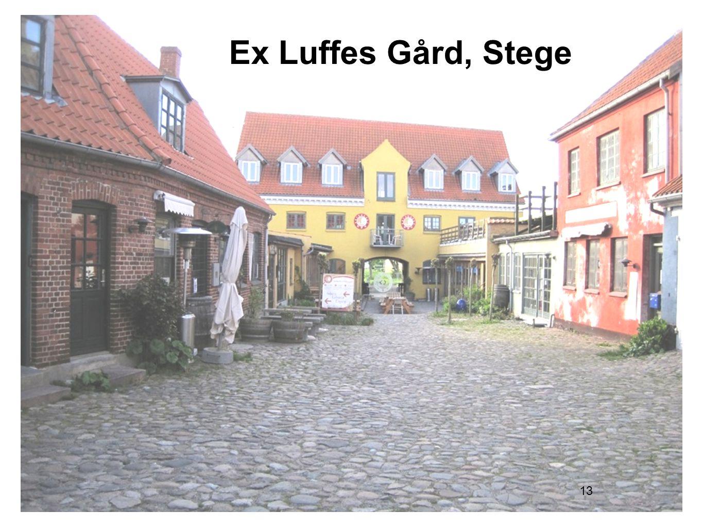 Ex Luffes Gård, Stege 13