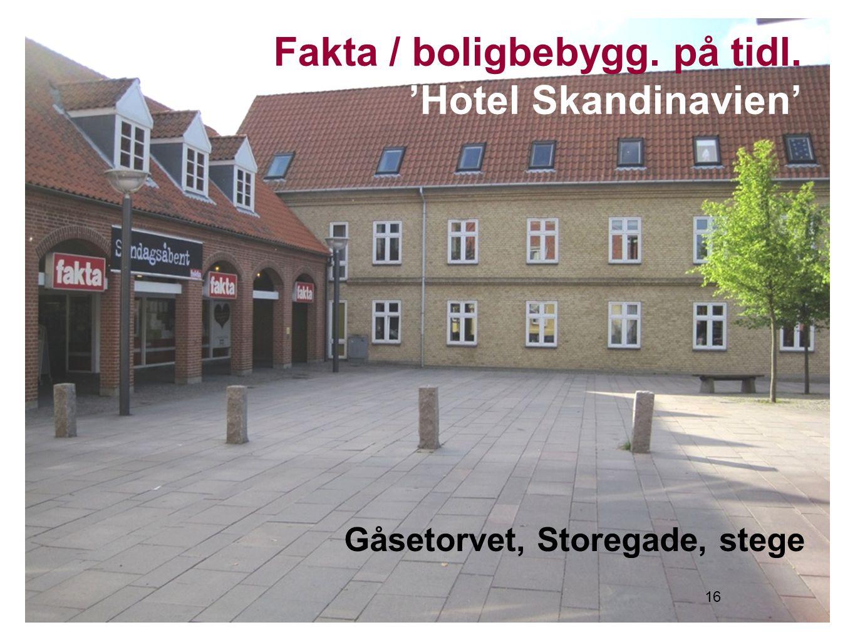 Fakta / boligbebygg. på tidl. 'Hotel Skandinavien'