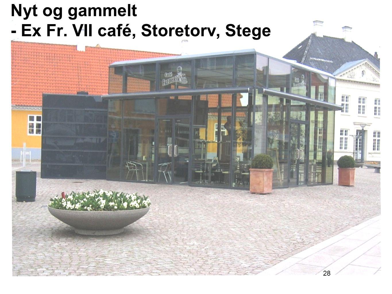 Nyt og gammelt - Ex Fr. VII café, Storetorv, Stege