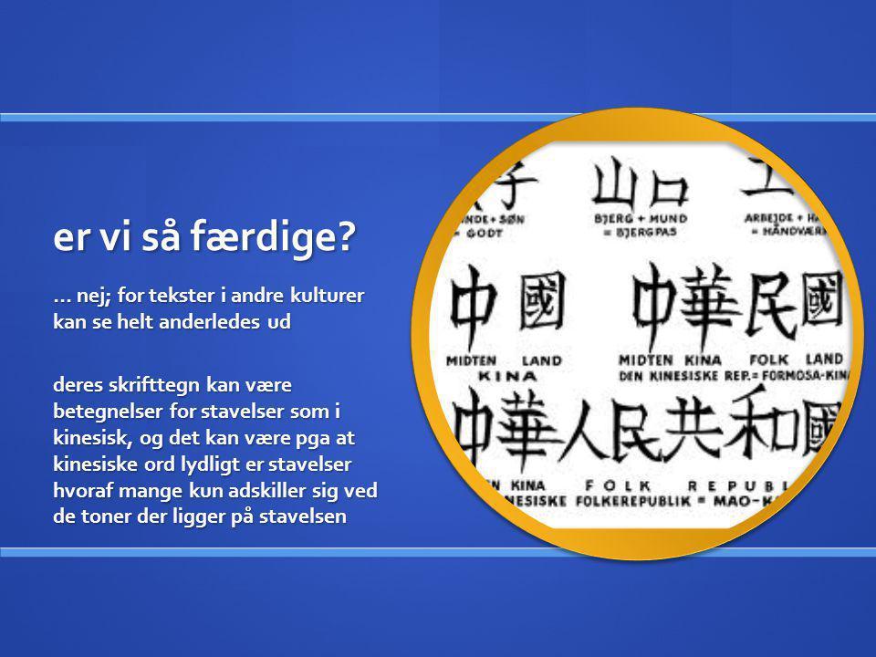 er vi så færdige … nej; for tekster i andre kulturer kan se helt anderledes ud.