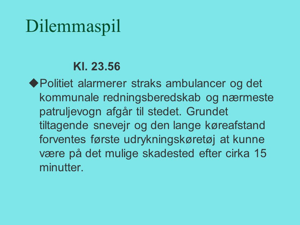 Dilemmaspil Kl. 23.56.