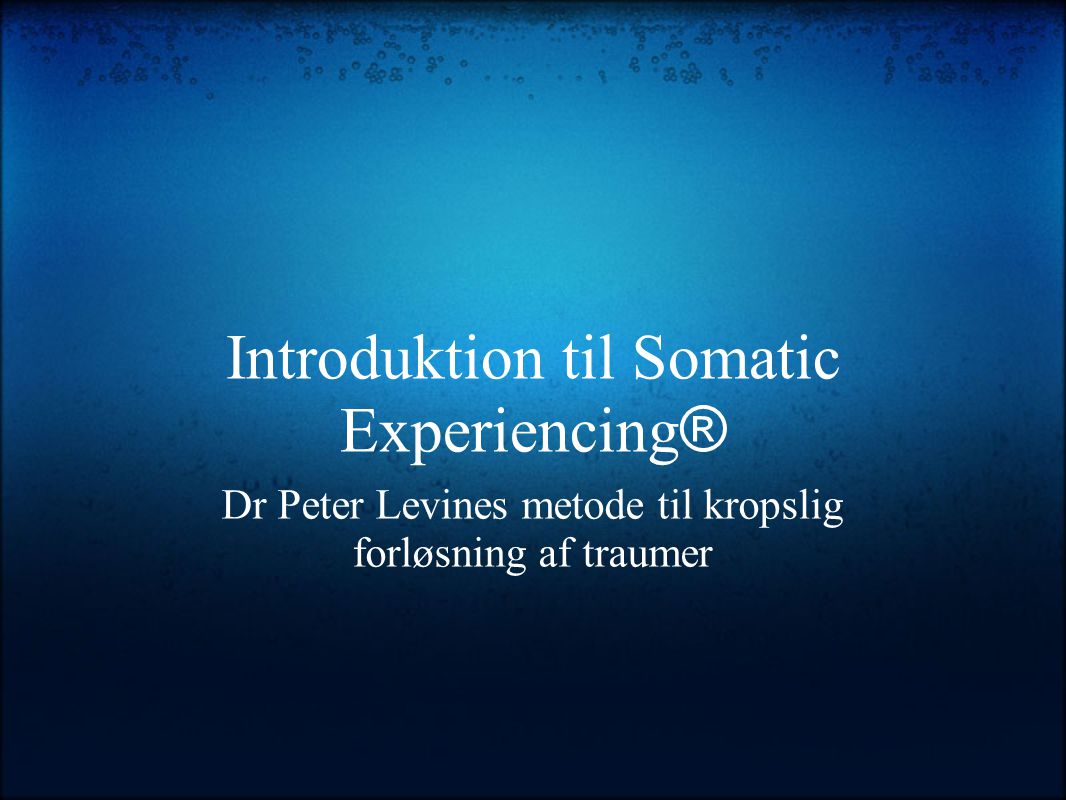 Introduktion til Somatic Experiencing®