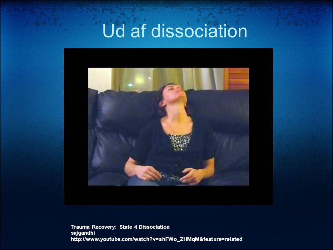 Ud af dissociation Trauma Recovery: State 4 Dissociation sajgandhi