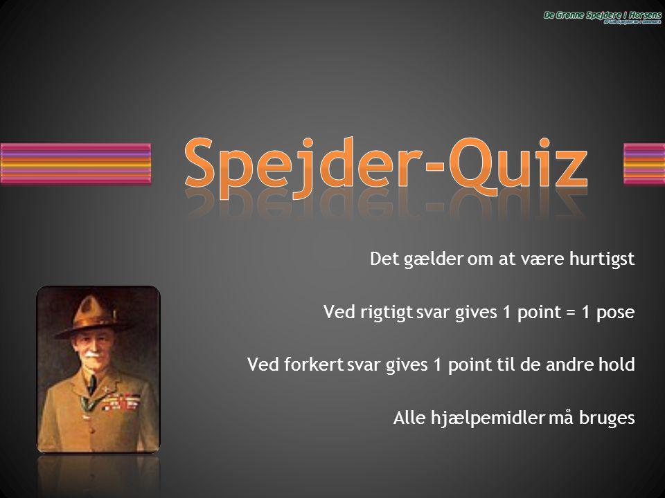 Spejder-Quiz Det gælder om at være hurtigst