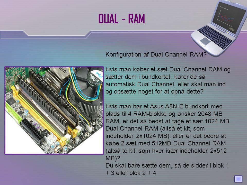 DUAL - RAM Konfiguration af Dual Channel RAM