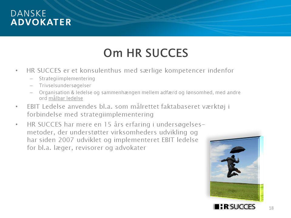 Om HR SUCCES HR SUCCES er et konsulenthus med særlige kompetencer indenfor. Strategiimplementering.
