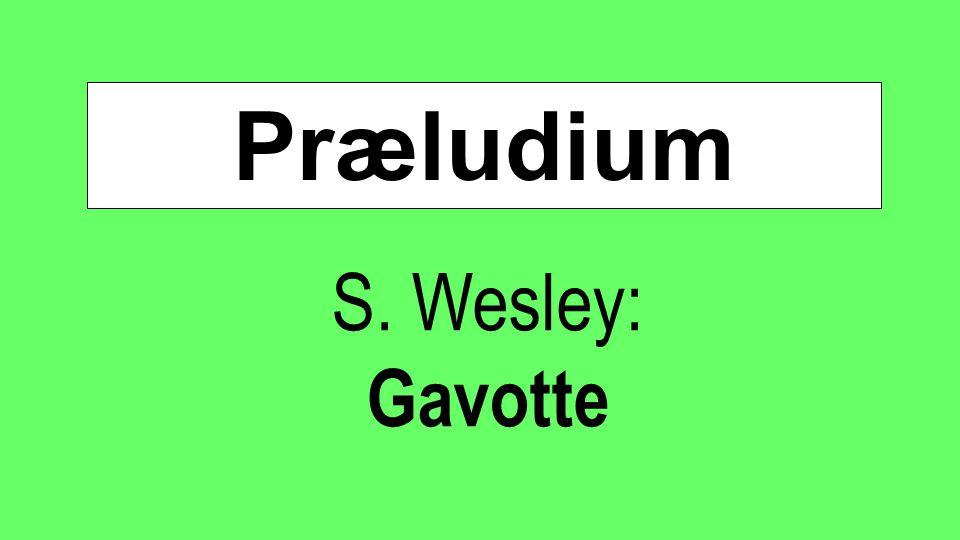 Præludium S. Wesley: Gavotte