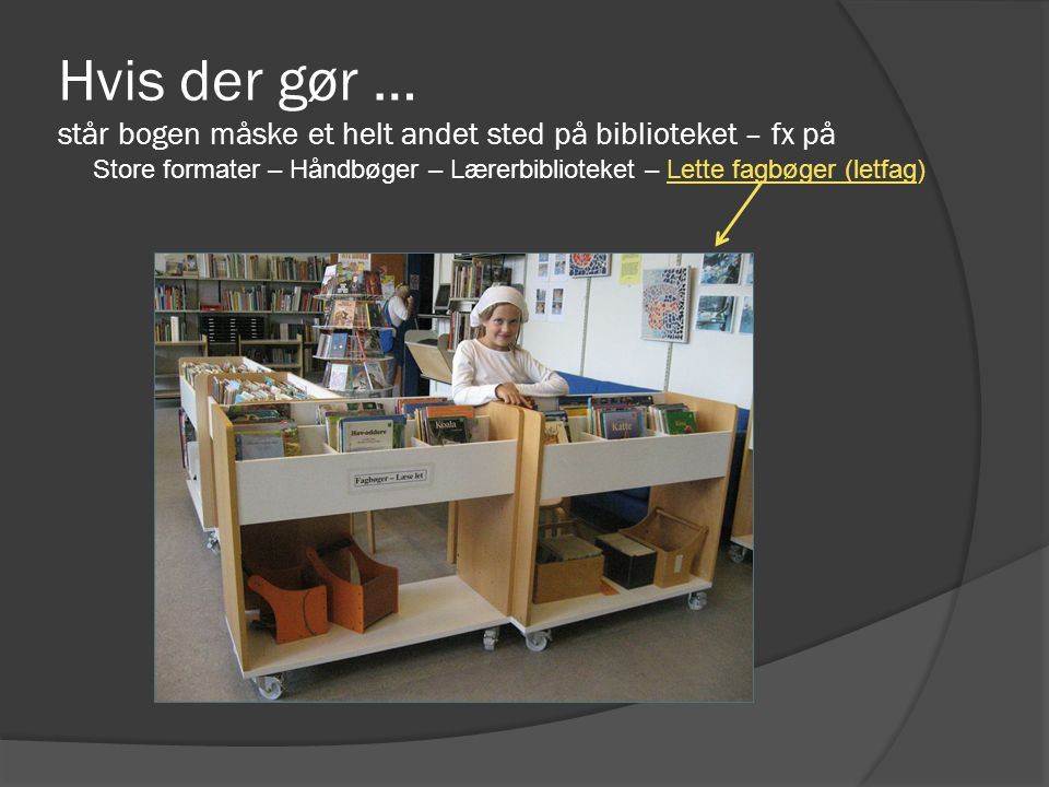 Hvis der gør … står bogen måske et helt andet sted på biblioteket – fx på