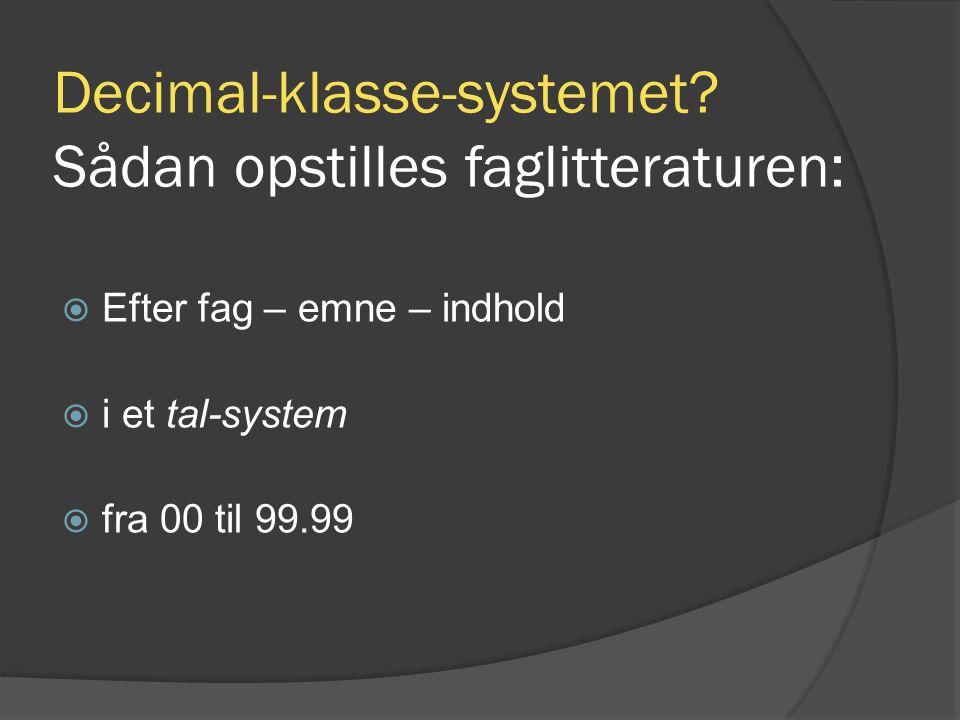 Decimal-klasse-systemet Sådan opstilles faglitteraturen: