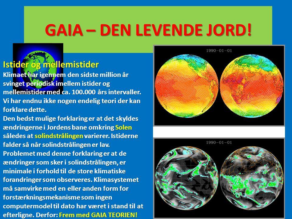 GAIA – DEN LEVENDE JORD! Istider og mellemistider