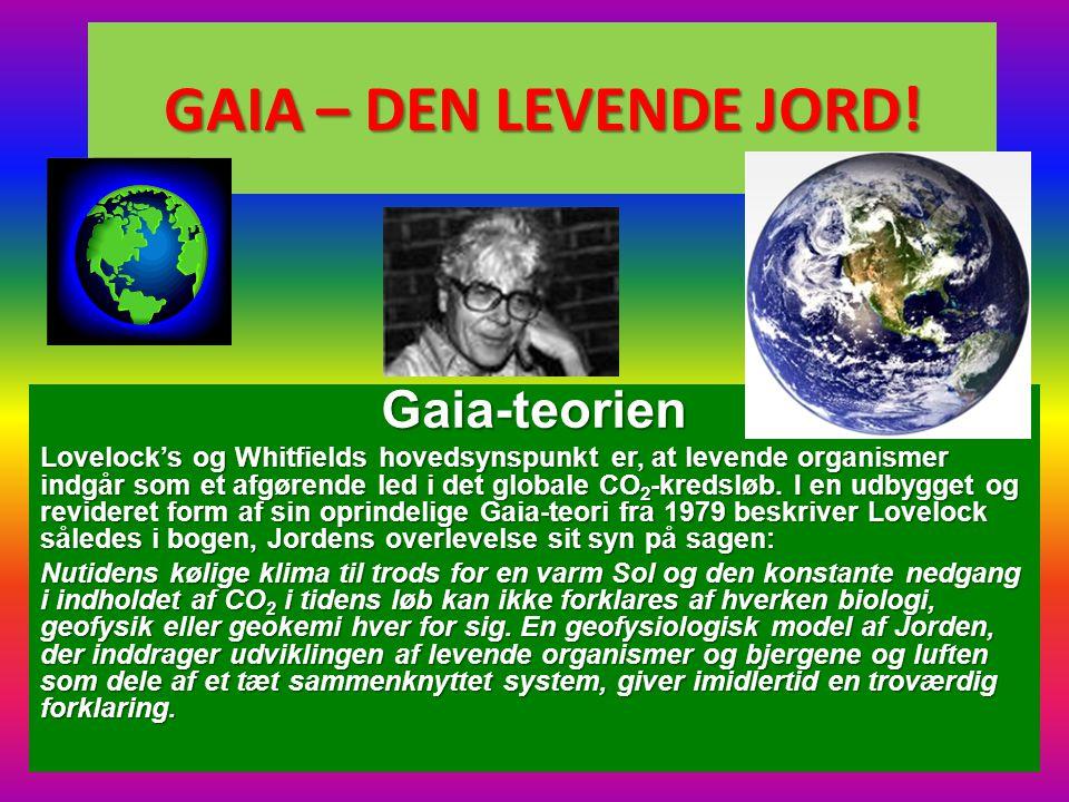 GAIA – DEN LEVENDE JORD! Gaia-teorien