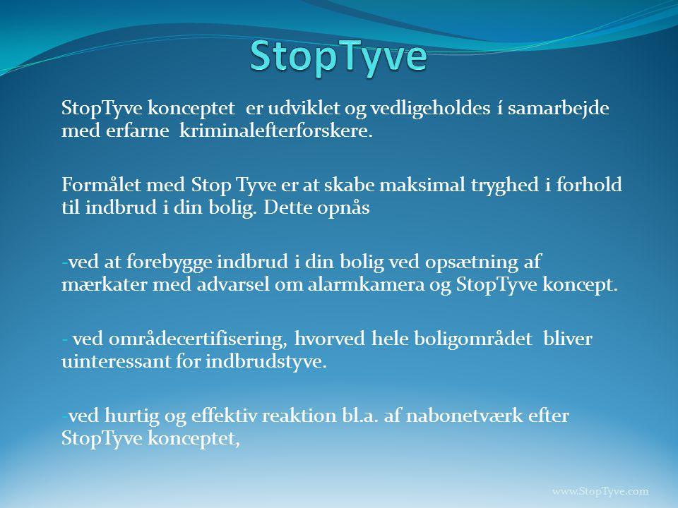 StopTyve StopTyve konceptet er udviklet og vedligeholdes í samarbejde med erfarne kriminalefterforskere.