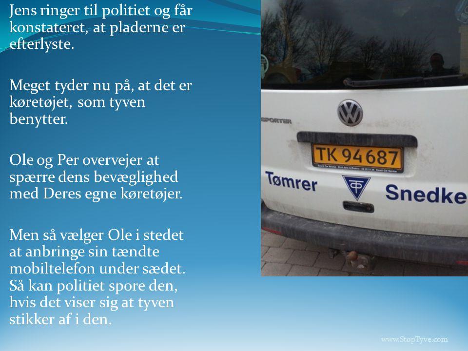 Meget tyder nu på, at det er køretøjet, som tyven benytter.
