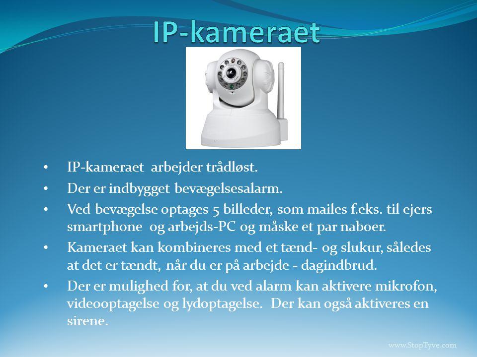 IP-kameraet IP-kameraet arbejder trådløst.