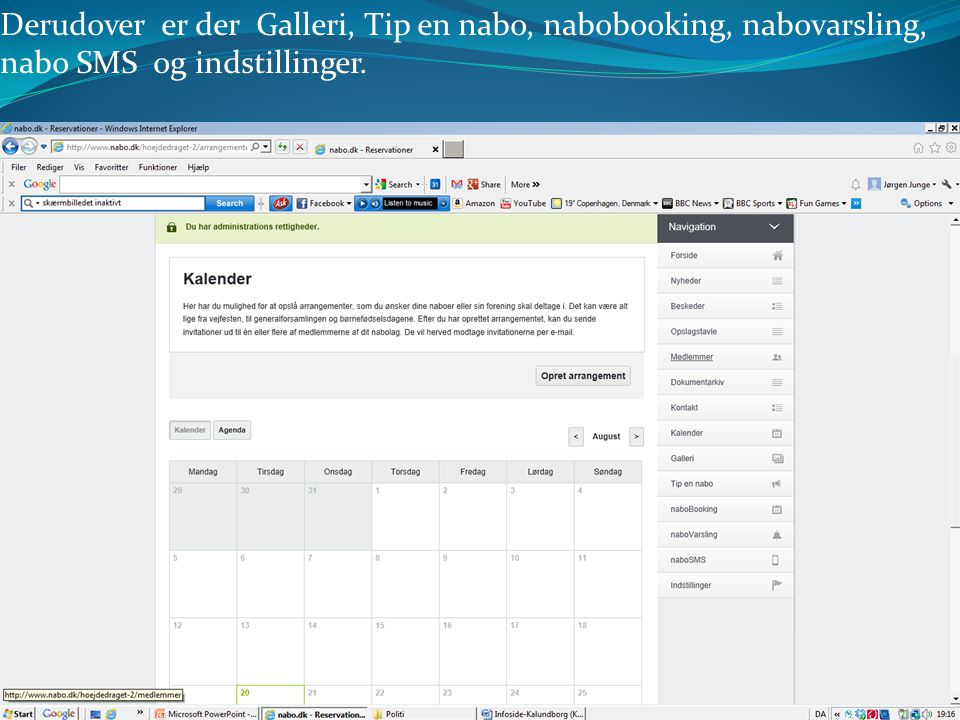 Derudover er der Galleri, Tip en nabo, nabobooking, nabovarsling, nabo SMS og indstillinger.