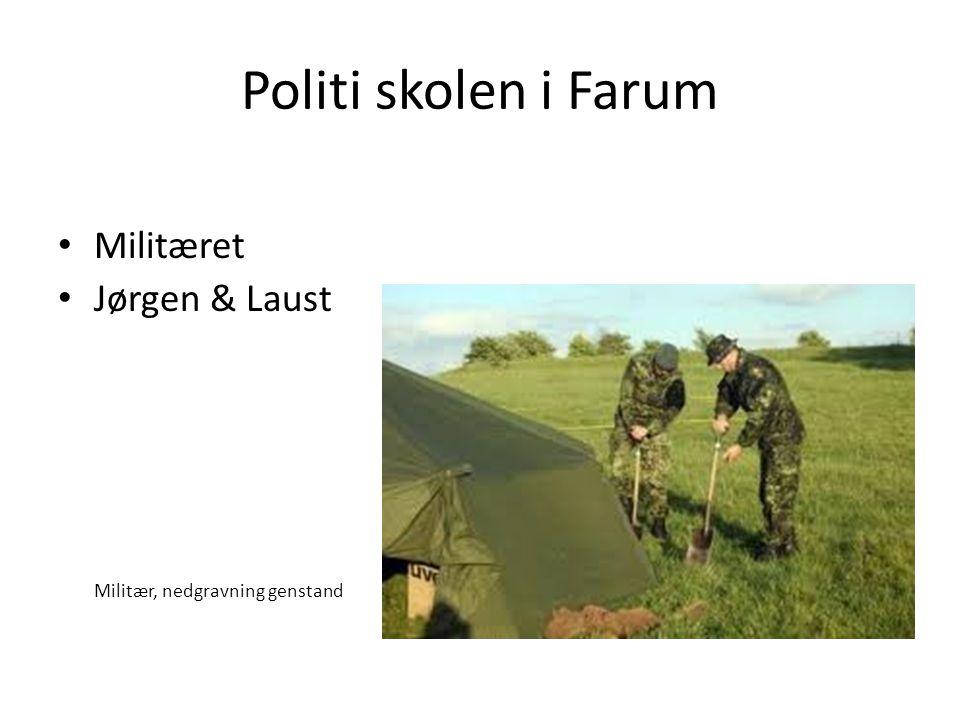 Politi skolen i Farum Militæret