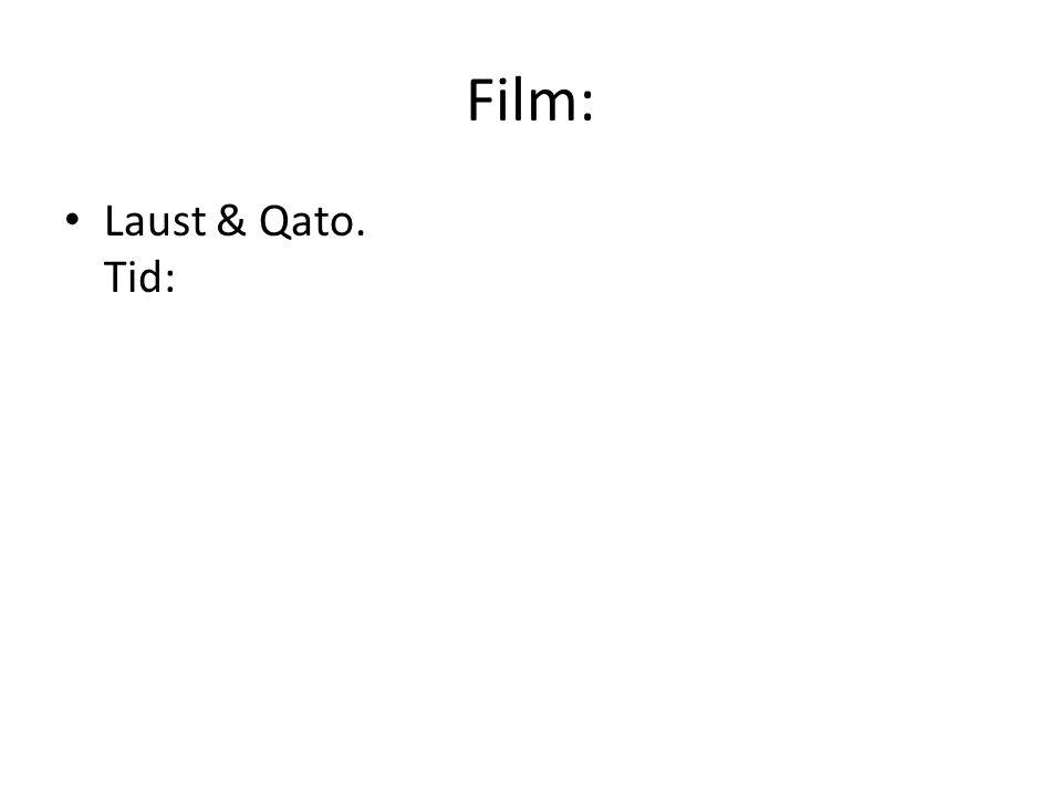 Film: Laust & Qato. Tid: