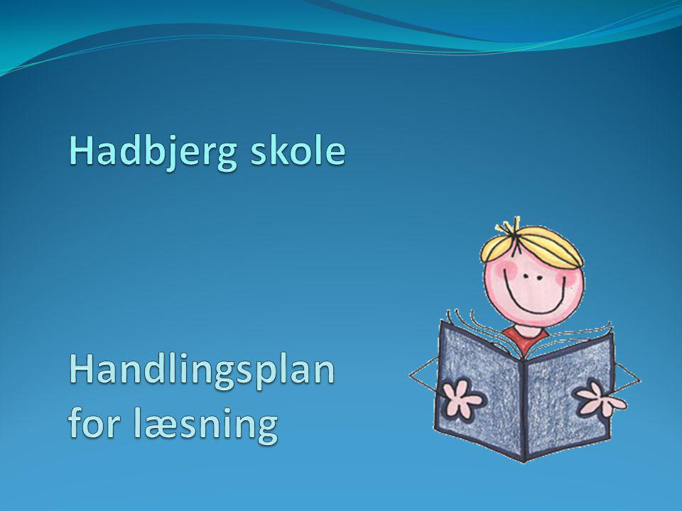 Hadbjerg skole Handlingsplan for læsning