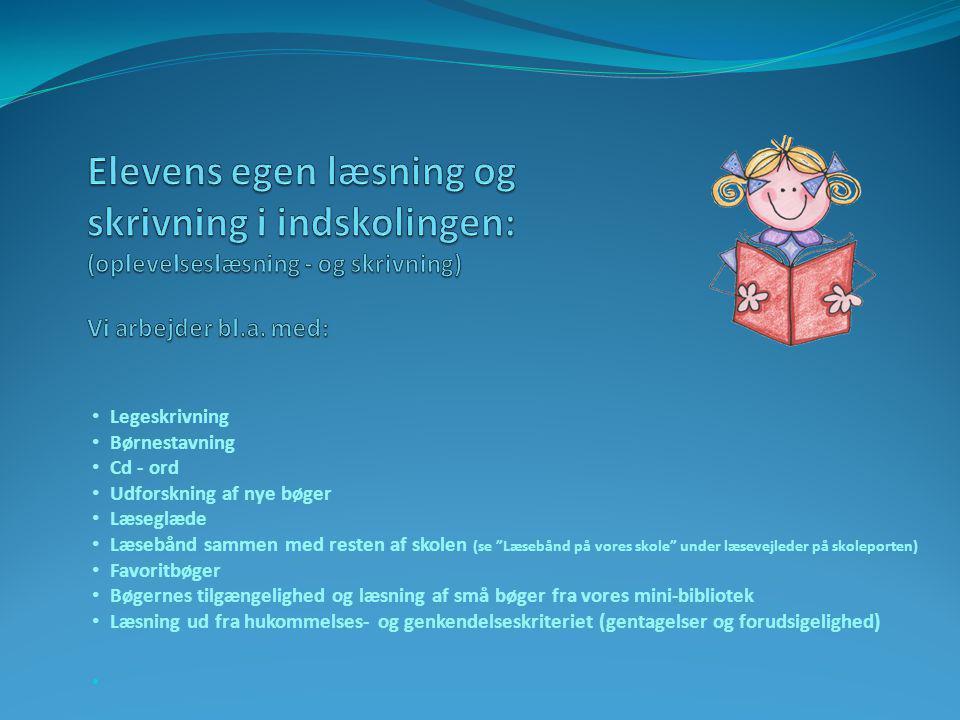 Legeskrivning Børnestavning. Cd - ord. Udforskning af nye bøger. Læseglæde.