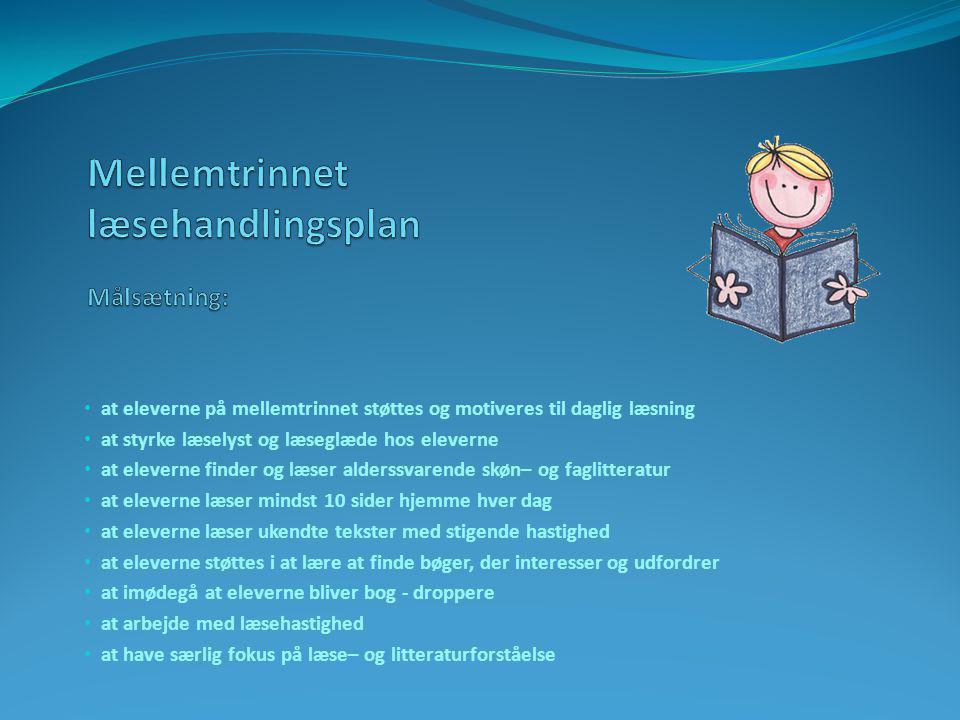Mellemtrinnet læsehandlingsplan Målsætning: