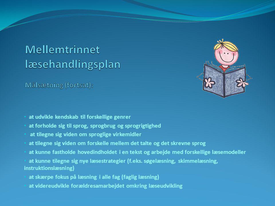 Mellemtrinnet læsehandlingsplan Målsætning (fortsat):