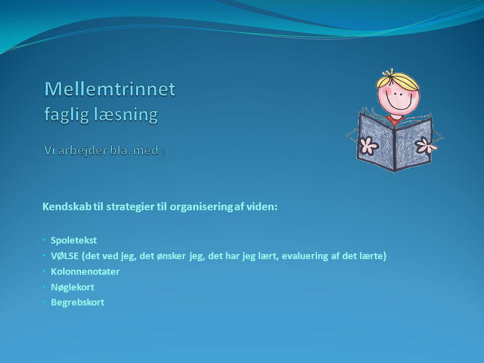 Mellemtrinnet faglig læsning Vi arbejder bla. med :