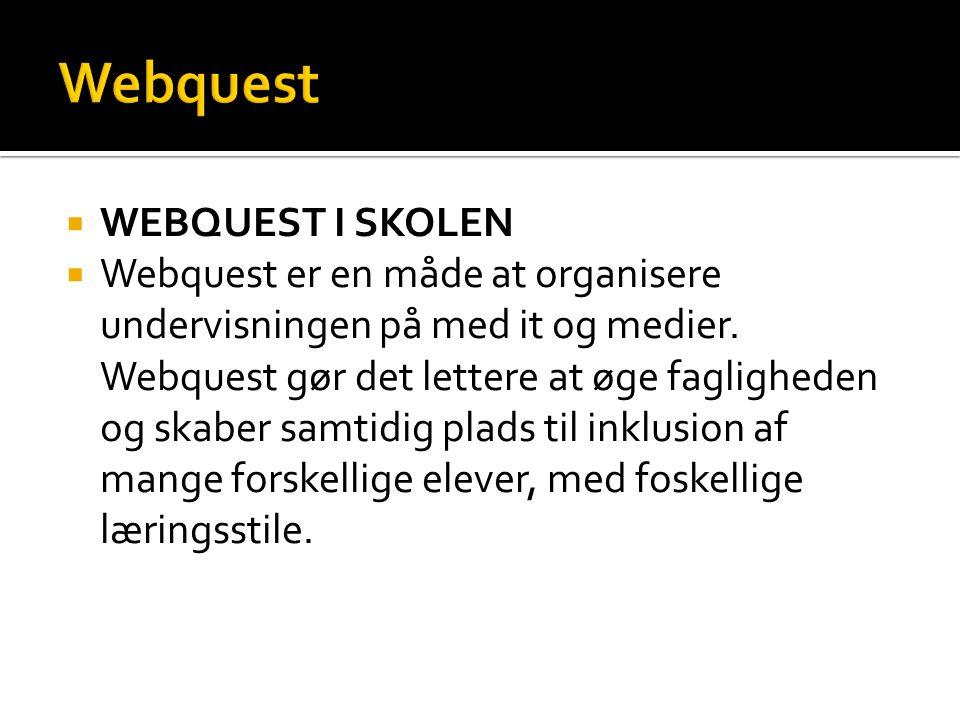 Webquest WEBQUEST I SKOLEN