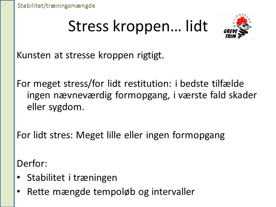 Stress kroppen… lidt Kunsten at stresse kroppen rigtigt.