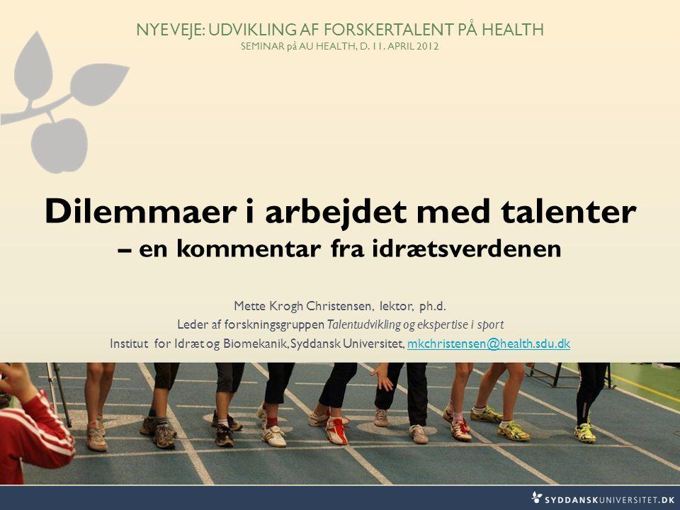 NYE VEJE: UDVIKLING AF FORSKERTALENT PÅ HEALTH SEMINAR på AU HEALTH, D