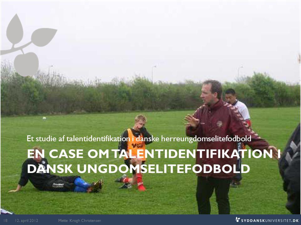En case Om Talentidentifikation i dansk ungdomselitefodbold
